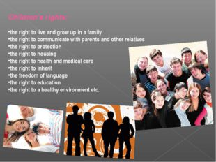 Children's rights: the right to live and grow up in a family the right to com