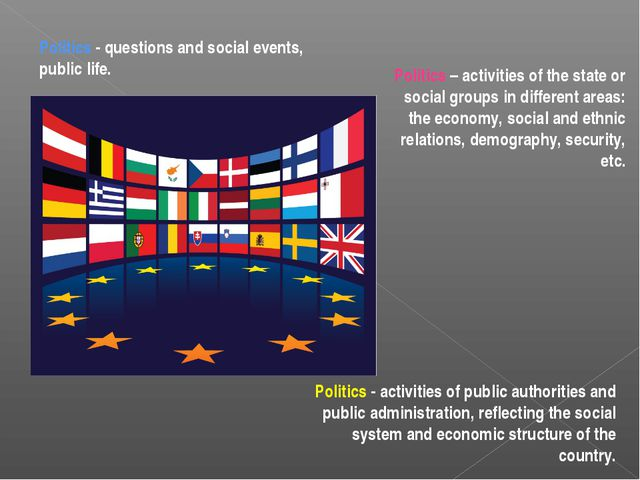 Politics - activities of public authorities and public administration, reflec...