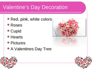 Valentine's Day Decoration Red, pink, white colors Roses Cupid Hearts Picture