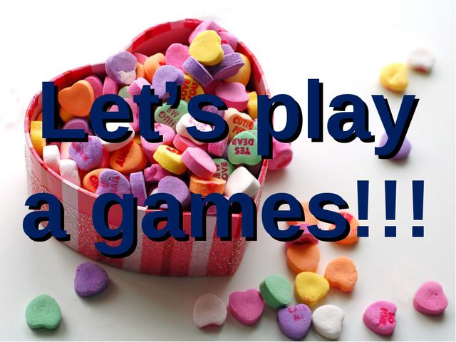Let's play a games!!!