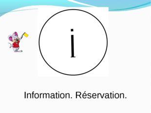 Information. Réservation.