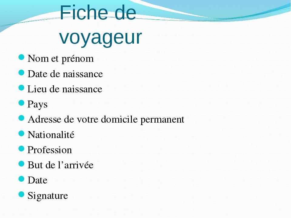 Fiche de voyageur Nom et prénom Date de naissance Lieu de naissance Pays Adre...