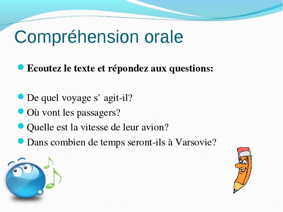 Compréhension orale Ecoutez le texte et répondez aux questions: De quel voyag...