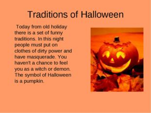 Traditions of Halloween Today from old holiday there is a set of funny tradit