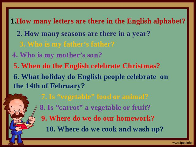How many letters are there in the English alphabet? 2. How many seasons are t...
