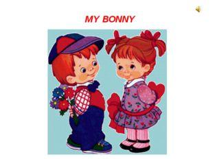 MY BONNY