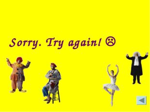 Sorry. Try again! 