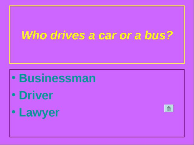 Who drives a car or a bus? Businessman Driver Lawyer