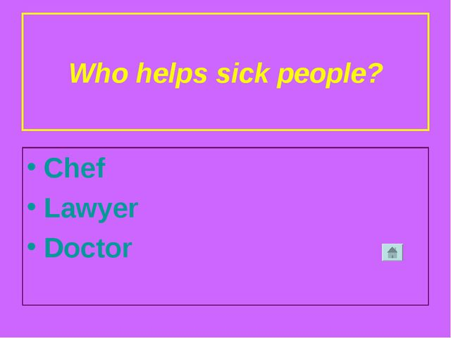 Who helps sick people? Chef Lawyer Doctor
