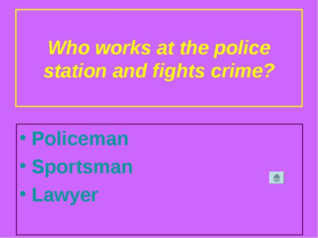Who works at the police station and fights crime? Policeman Sportsman Lawyer
