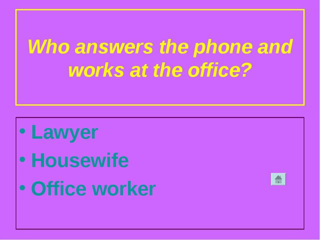 Who answers the phone and works at the office? Lawyer Housewife Office worker
