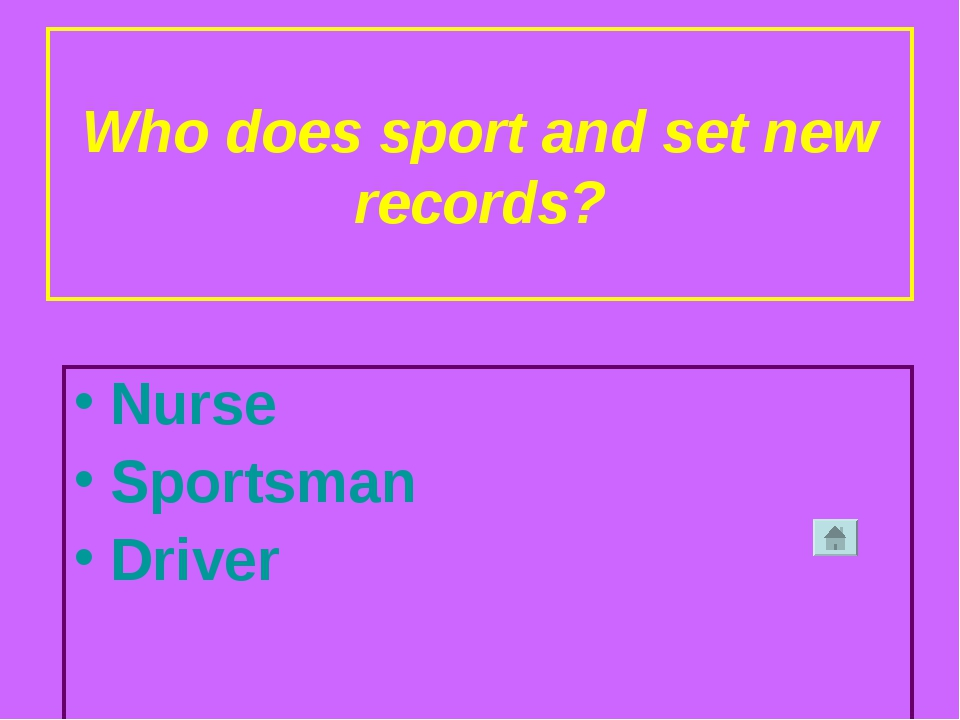 Who does sport and set new records? Nurse Sportsman Driver