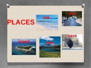 PLACES sea lake cave river island