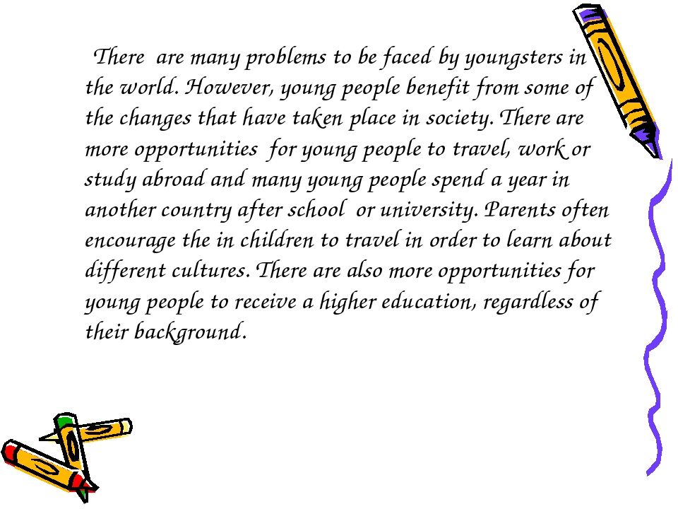 There are many problems to be faced by youngsters in the world. However, you...