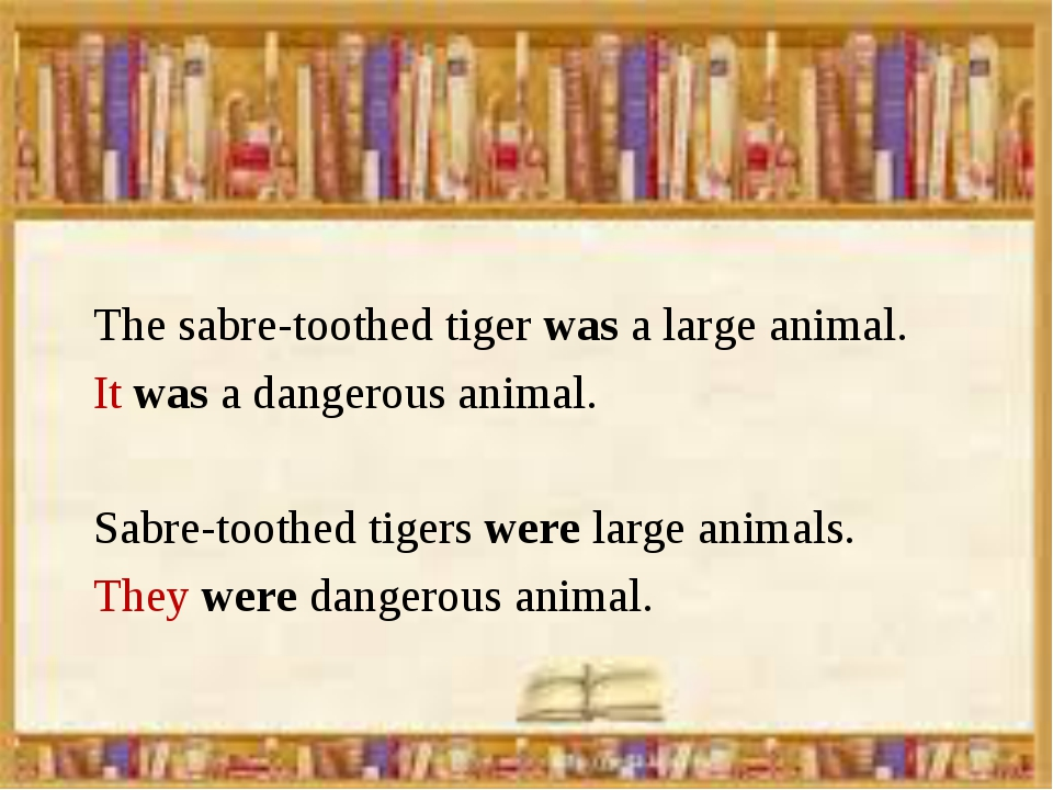 The sabre-toothed tiger was a large animal. It was a dangerous animal. Sabre-...