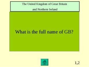 1,2 What is the full name of GB? The United Kingdom of Great Britain and Nort