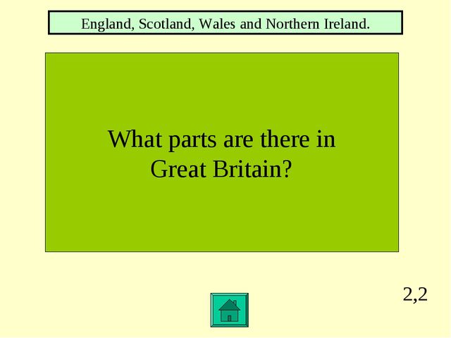 2,2 What parts are there in Great Britain? England, Scotland, Wales and North...
