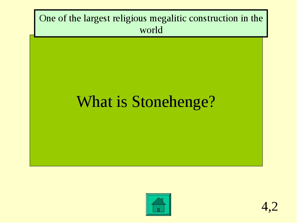 4,2 What is Stonehenge? One of the largest religious megalitic construction i...