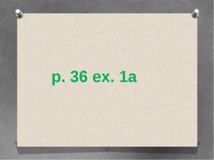 p. 36 ex. 1a
