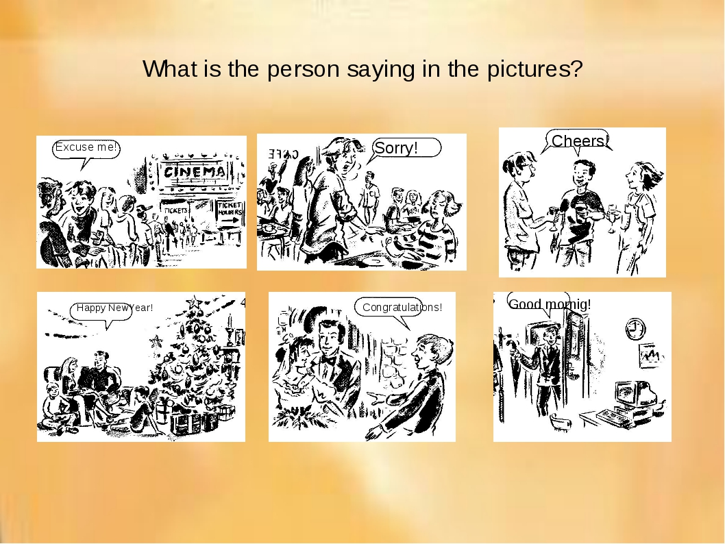 What is the person saying in the pictures? Excuse me! Sorry! Cheers! Good mor...