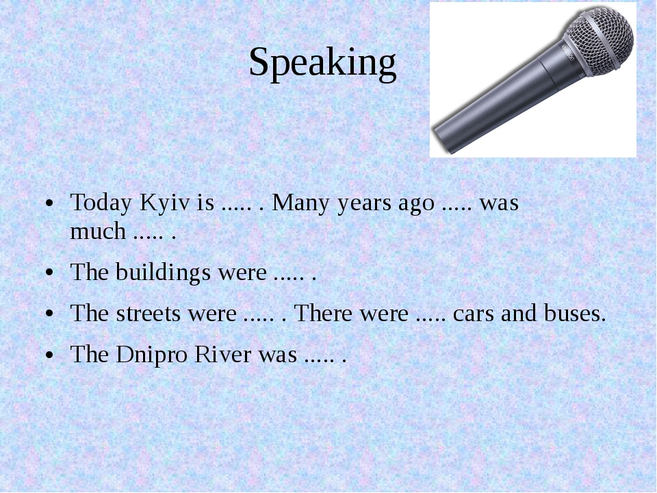 Speaking Today Kyiv is ..... . Many years ago ..... was much ..... . The buil...