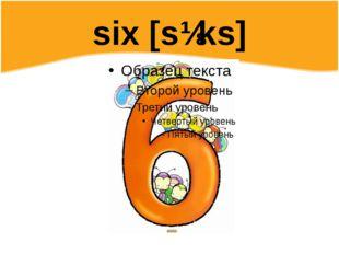 six [sɪks]