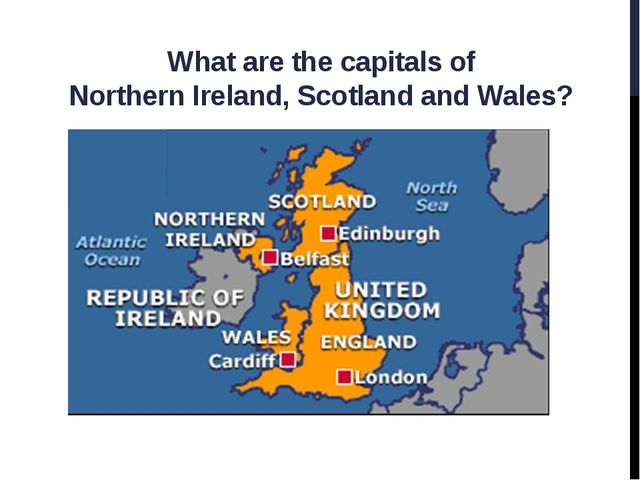 What are the capitals of  Northern Ireland, Scotland and Wales?