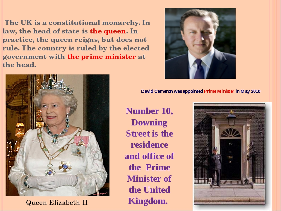 The UK is a constitutional monarchy. In law, the head of state is the queen....