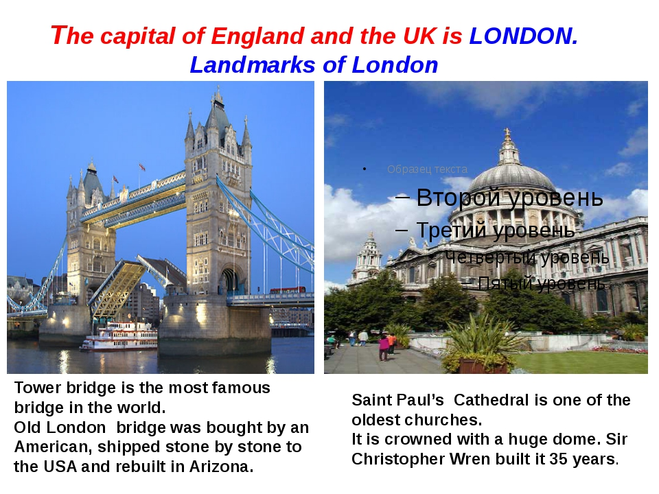 The capital of England and the UK is LONDON. Landmarks of London
