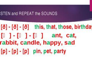 [ð] - [ð] - [ð]    this, that, those, birthday [ð] - [ð] - [ð]    this, that