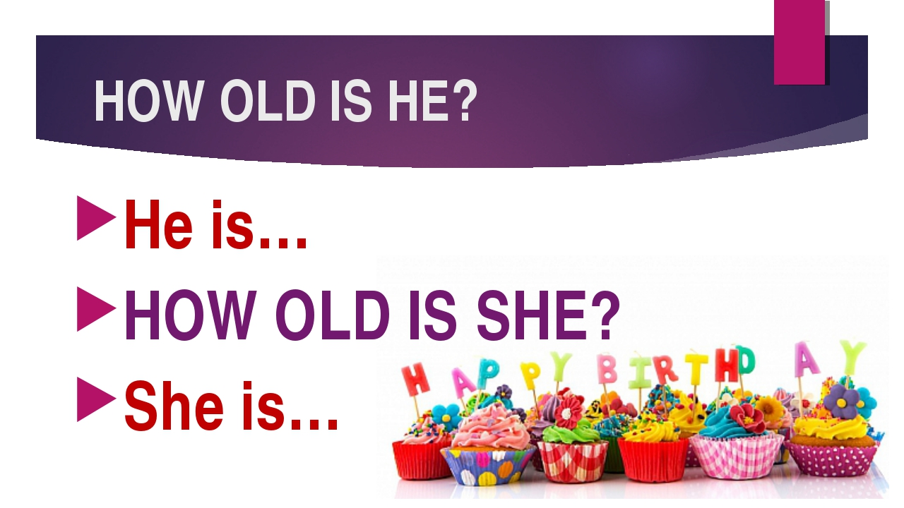 He is… He is… HOW OLD IS SHE? She is…
