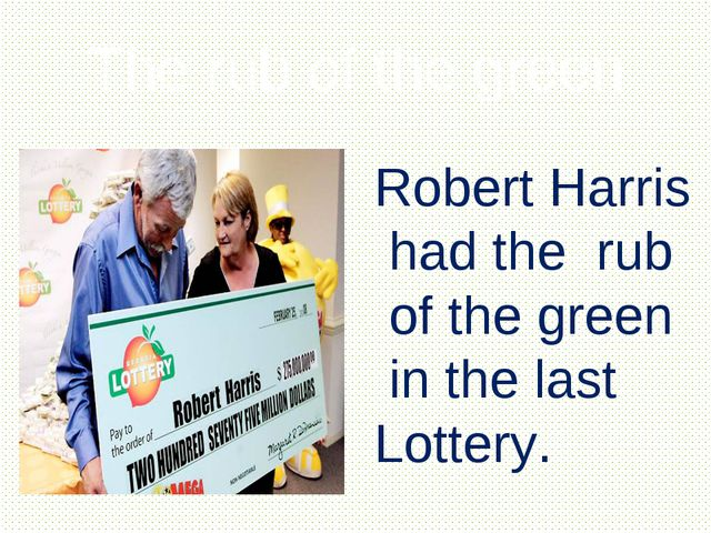 The rub of the green Robert Harris had the rub of the green in the last Lotte...