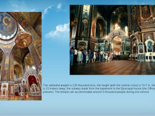 The cathedral weight is 135 thousand tons, the height (with the central cross