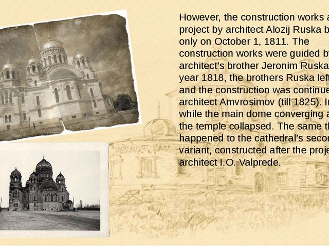 However, the construction works after the project by architect Alozij Ruska b...