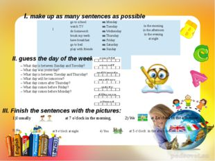 I. make up as many sentences as possible II. guess the day of the week: – Wha