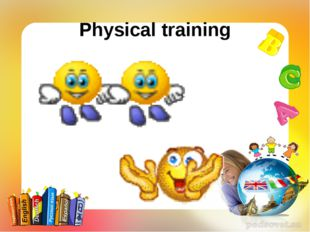 Physical training