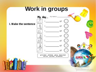 Work in groups I. Make the sentences.