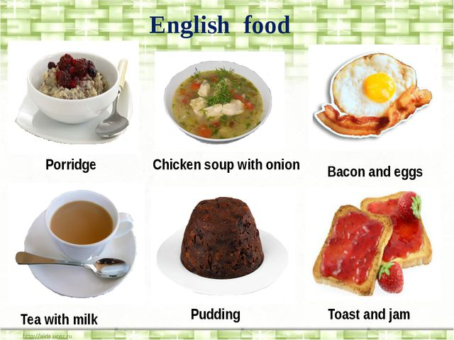 English food Porridge Chicken soup with onion Bacon and eggs Tea with milk P...