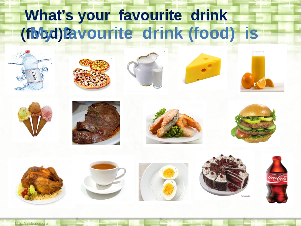 What's your favourite drink (food)? My favourite drink (food) is …… .