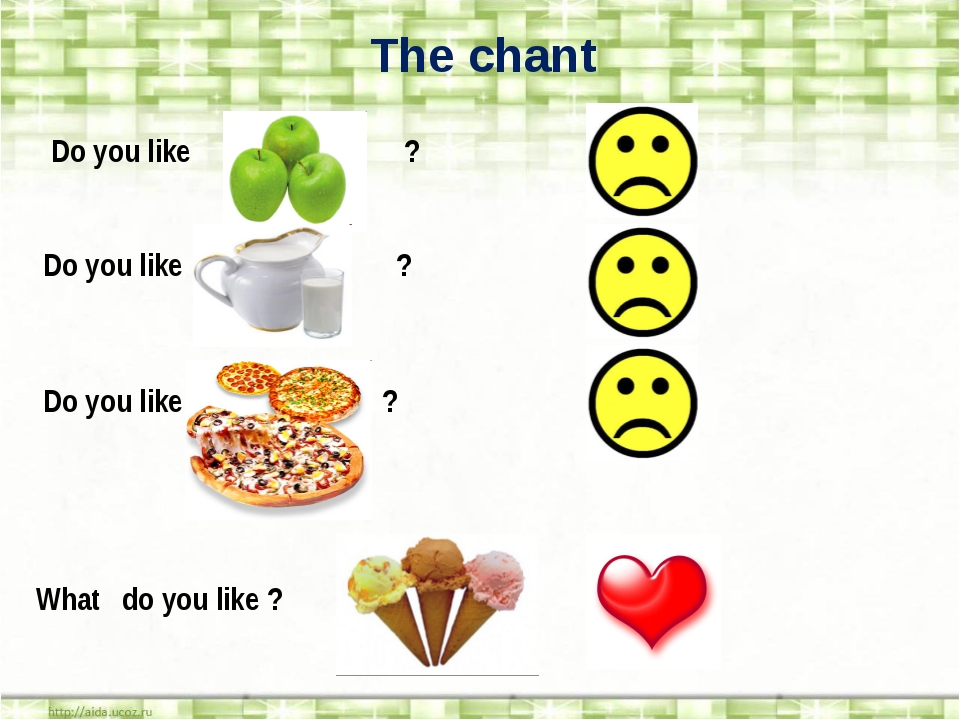 The chant Do you like ? Do you like ? Do you like ? What do you like ?