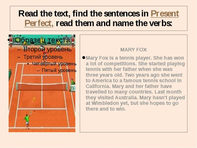 Read the text, find the sentences in Present Perfect, read them and name the...