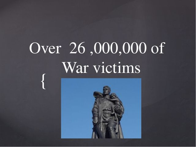 Over 26 ,000,000 of War victims {