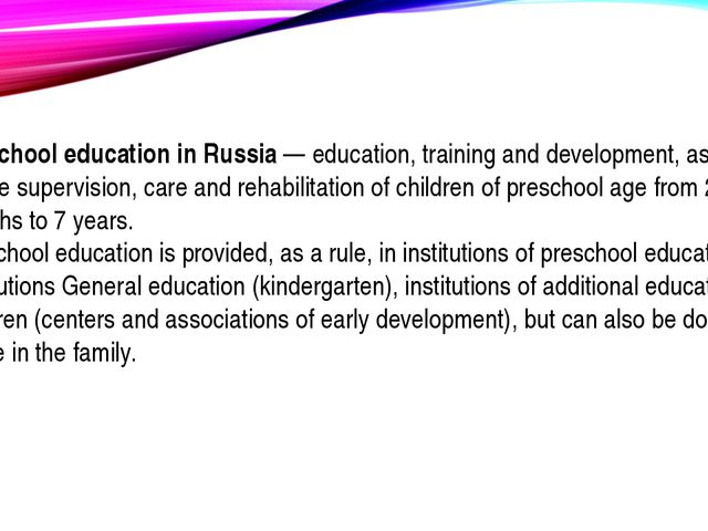 Preschool education in Russia — education, training and development, as well...