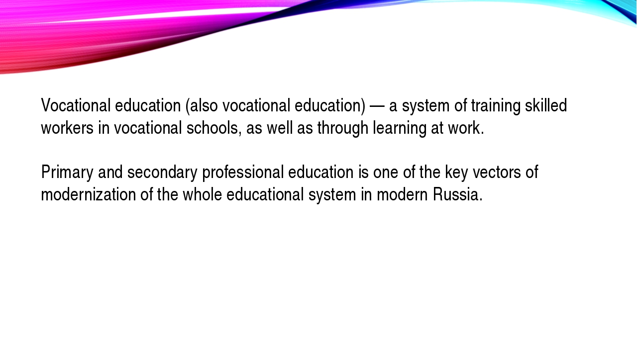 Vocational education (also vocational education) — a system of training skill...