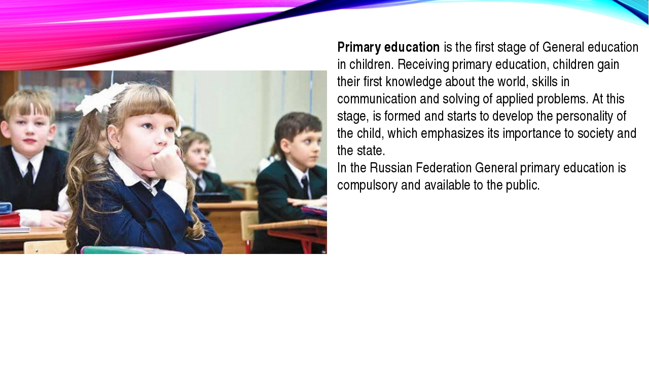 Primary education is the first stage of General education in children. Receiv...