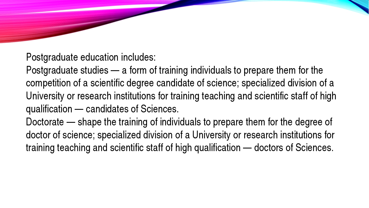 Postgraduate education includes: Postgraduate studies — a form of training in...