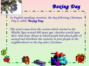 Boxing Day In English-speaking countries, the day following Christmas Day is