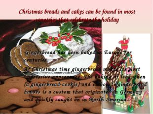 Christmas breads and cakes can be found in most countries that celebrate the