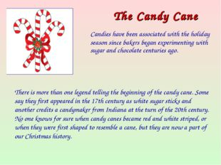 The Candy Cane Candies have been associated with the holiday season since bak