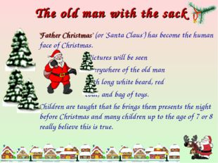 The old man with the sack 'Father Christmas' (or 'Santa Claus') has become th